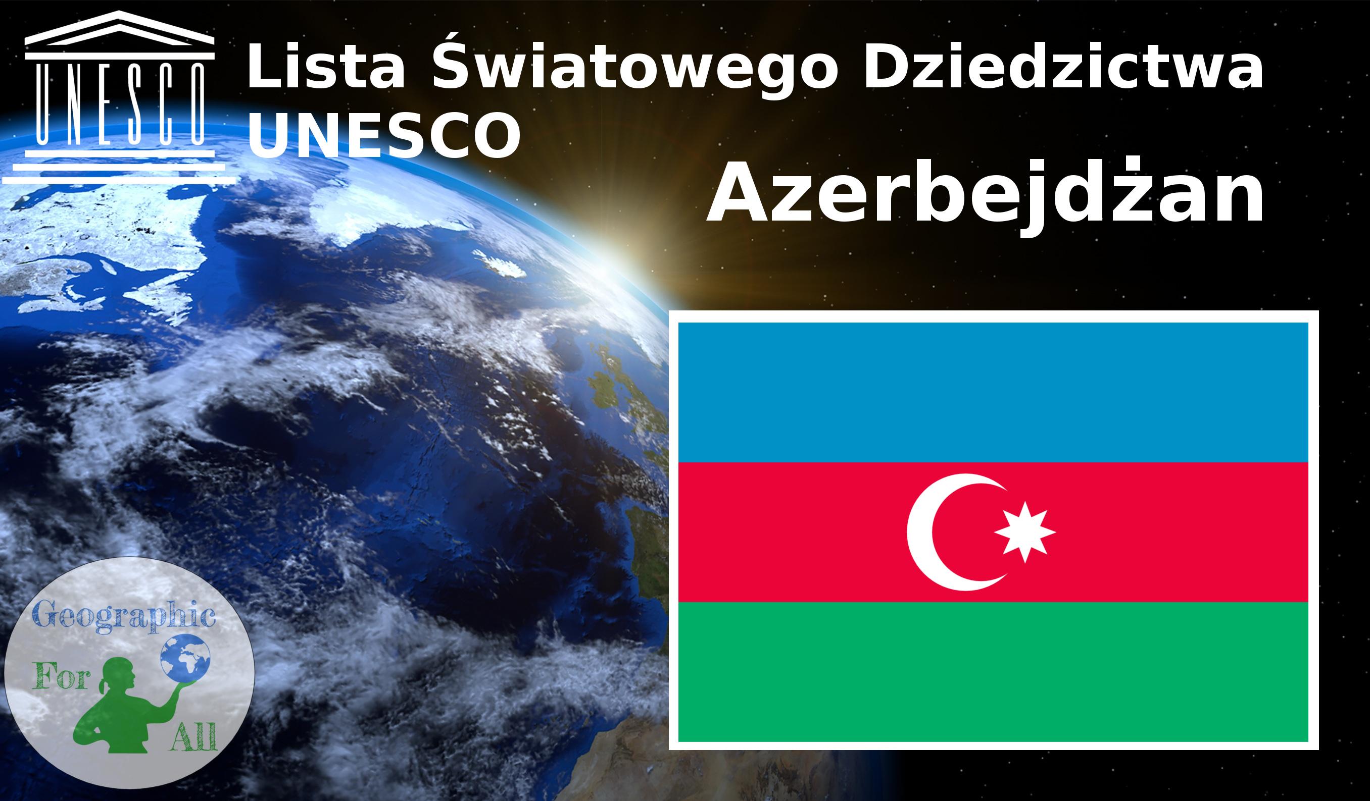 Lista Światowego Dziedzictwa UNESCO Azerbejdżan