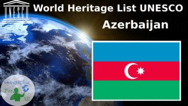 World Heritage List UNESCO Azerbaijan