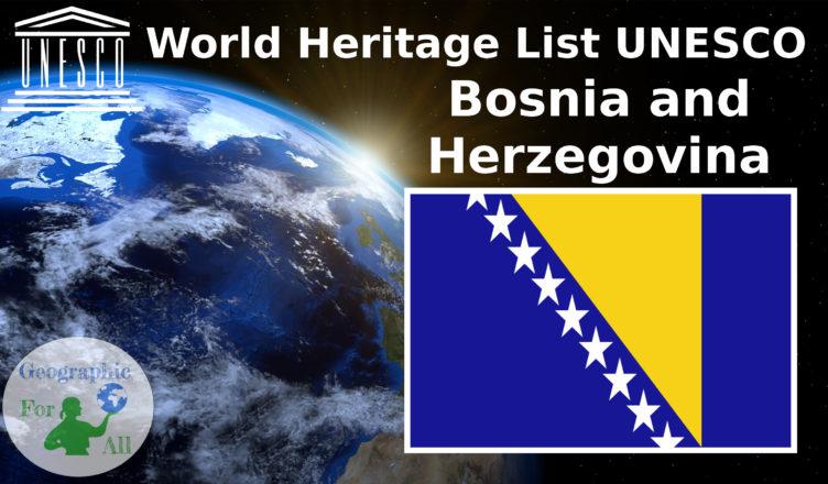 World Heritage List UNESCO Bosnia and Herzegovina