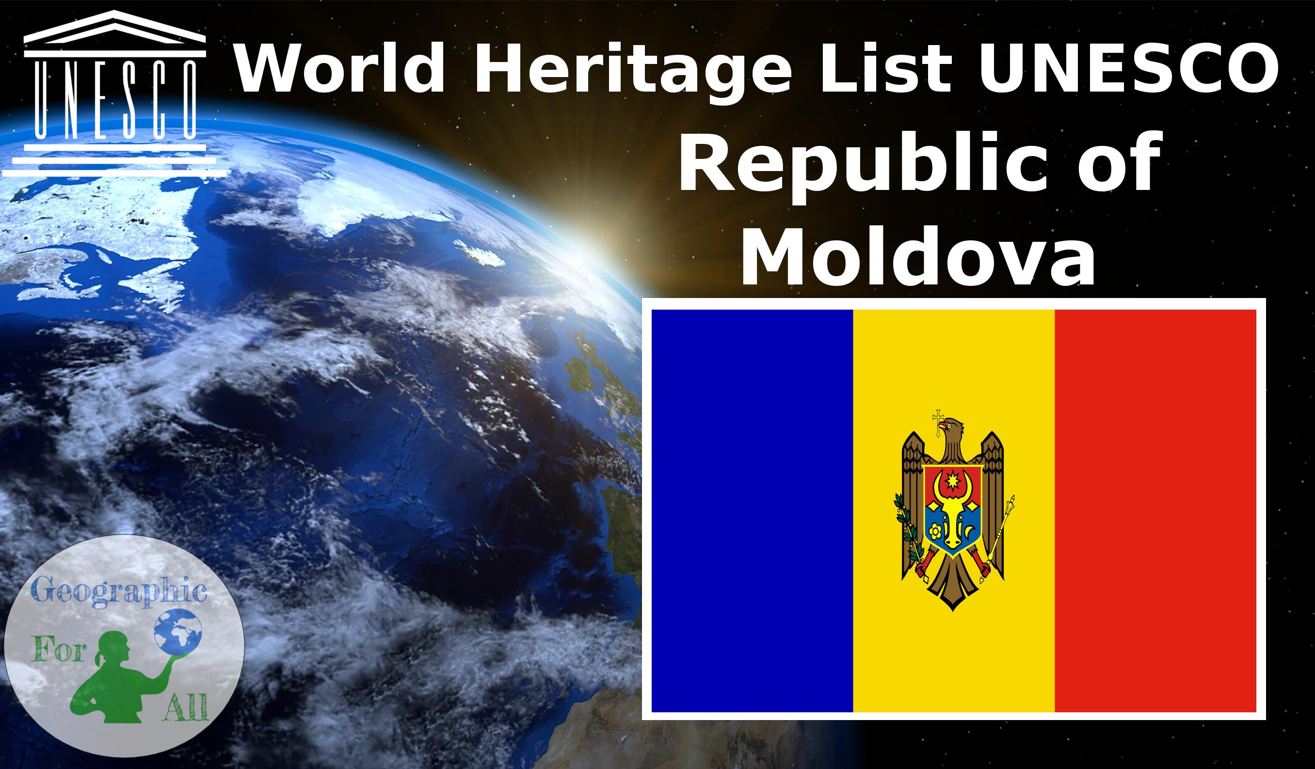 World Heritage List UNESCO - Republic of Moldova