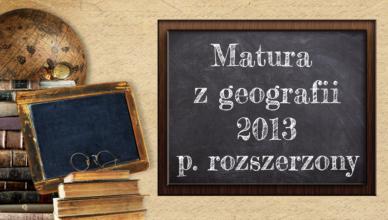 Matura z geografii 2013 poziom rozszerzony