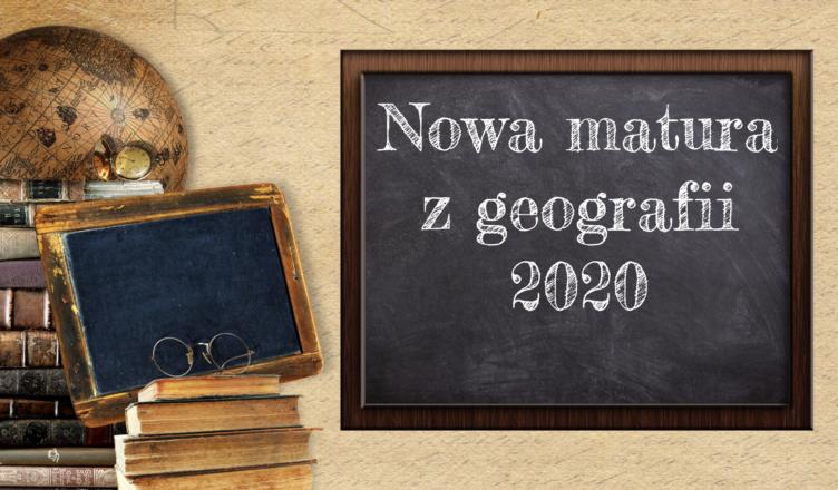 Nowa matura z geografii 2020